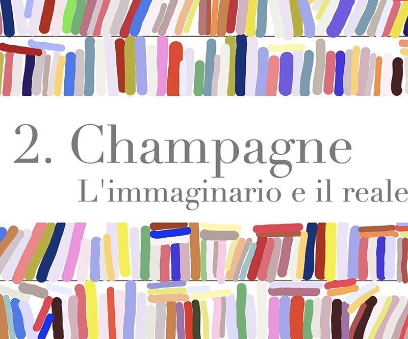 Leggere il vino-Champagne.  L'immaginario e il reale