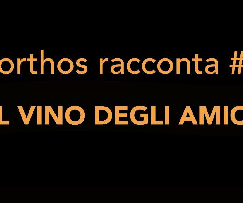Porthos racconta #8 – Il vino degli amici