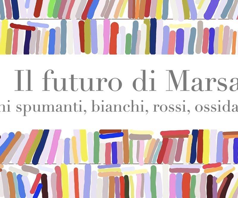 Leggere il vino – Il futuro di Marsala